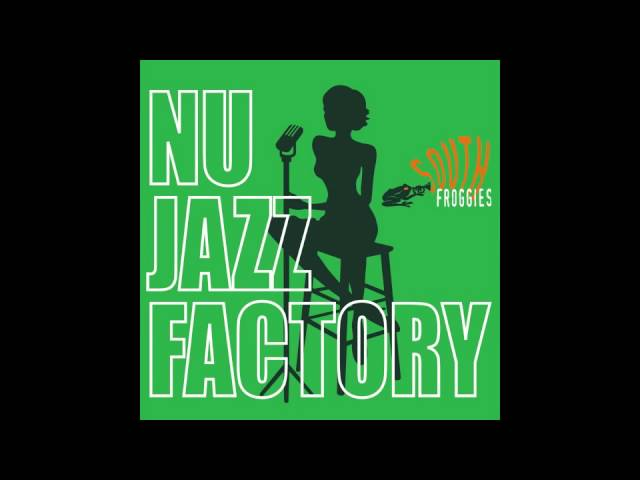 South Froggies - Nu Jazz Connection