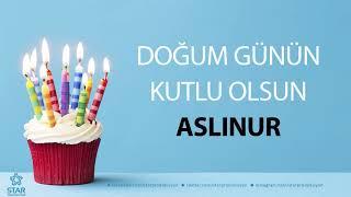 İyi ki Doğdun ASLINUR - İsme Özel Doğum Günü Şarkısı