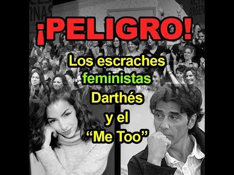 ¡PELIGRO! Los escraches feministas, Darthés y el 'Me Too'