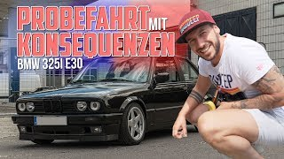 HOW DEEP? // BMW 325i E30 - PROBEFAHRT MIT KONSEQUENZEN