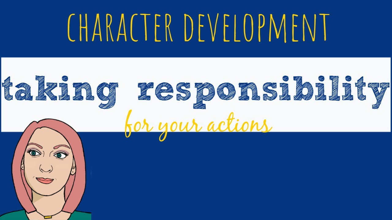 what does taking responsibility for your actions mean
