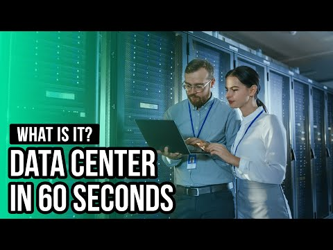 What is it? Data Center in 60 Seconds