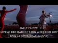Katy Perry - Bon Appétit (feat. Migos) (Live @ BBC Radio 1s Big Weekend 2017, HD 1080p)
