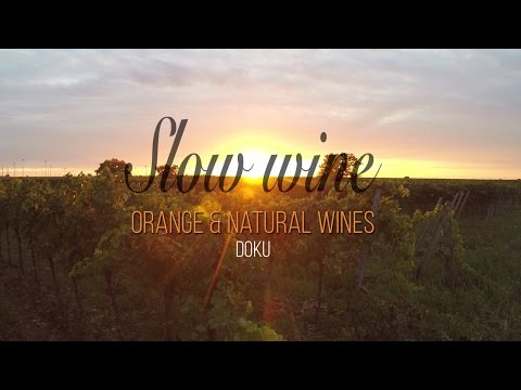 SLOW WINE DOKU - Orange Wines & Natural Wines mit Egon Berger