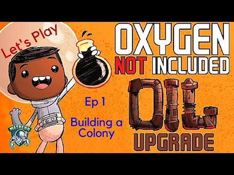 Oxygen Not included EP1 How to build a Colony with Oil Upgrade