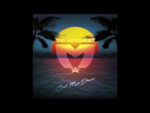 The Movement - Cool Me Down (Single 2018)