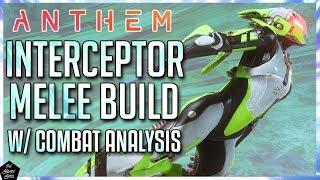 ANTHEM: INTERCEPTOR MELEE BUILD W/ IN-DEPTH COMBAT ANALYSIS!