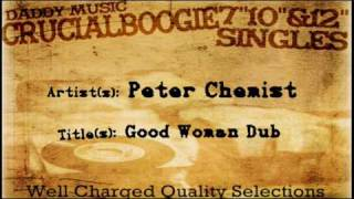Peter Chemist  - Good Woman Dub (Concrete Castle King Riddim)