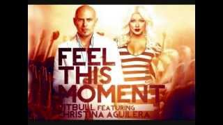 Repeat youtube video Pitbull Feat. Christina Aguilera - Feel This Moment