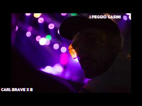 CARL BRAVE x B - I PEGGIO CASINI (PROD. CARL BRAVE)