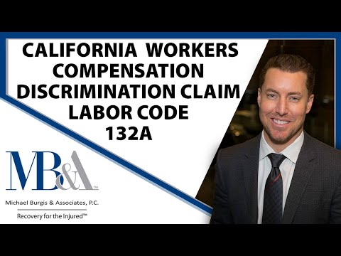 California Workers Compensation Discrimination in Filing Claim Labor Code 132A