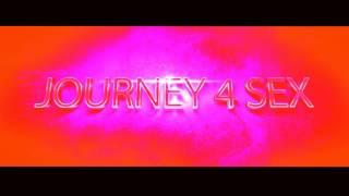Journey 4 sex (coming soon)