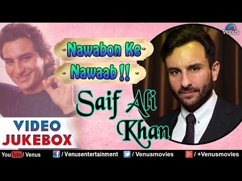 Nawabon Ke Nawaab - Saif Ali Khan : Blockbuster Hindi Songs    Video Jukebox