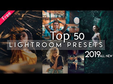 Top 50 Lightroom Presets Of 2019 Of All Time | Free Download | How To Install Preset In Lightroom