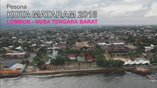 Pesona Kota Mataram Lombok 2018, Indah Di Pulau Lombok Nusa Tenggara Barat