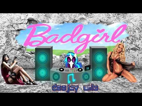 BAD GIRL Mix_ JoneSkilla_DeEjay Wilo_2018 (VersMax)