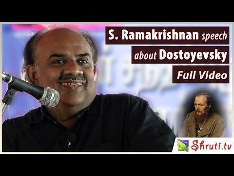 S. Ramakrishnan speech about Dostoyevsky | தஸ்தாயெவ்ஸ்கி - எஸ். ராமகிருஷ்ணன் சிறப்புரை (Must Watch)