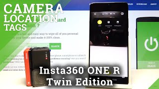 How to Activate Location Tags on Insta360 One R Twin Edition