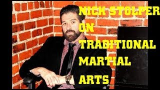 Nick Stolper - on Traditional Martial Arts