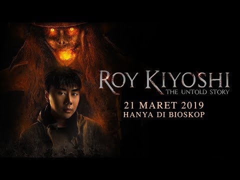 ROY KIYOSHI THE UNTOLD STORY - Official Trailer - 21 Maret 2019 hanya di bioskop
