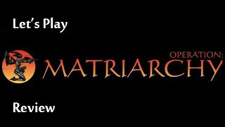 Operation: Matriarchy - Review