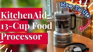 How to Use Your KitchenAid 13 Cup Food Processor (with Dicing Kit)