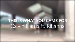 THIS IS WHAT YOU CAME FOR - Calvin Harris ft. Rihanna | DANCE COVER | @MattSteffanina Choreography