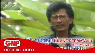 Download lagu Hilang Permataku Mus Mulyadi MP3