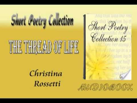 The Thread of Life Christina Rossetti Audiobook Short Poetry