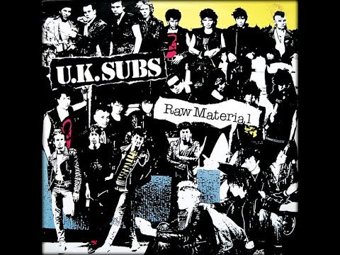 UK SUBS - Raw Material (Full Album)