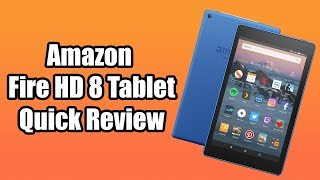 amazon Fire HD 8 Quick Review