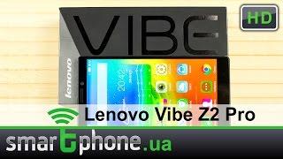 Lenovo Vibe Z2 Pro - Обзор смартфона. 3 ГБ ОЗУ, 6 дюймов, 1440х2560.