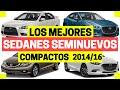 AUTOS SEMINUEVOS que SÍ debes comprar (sedanes compactos) | Motoren Mx