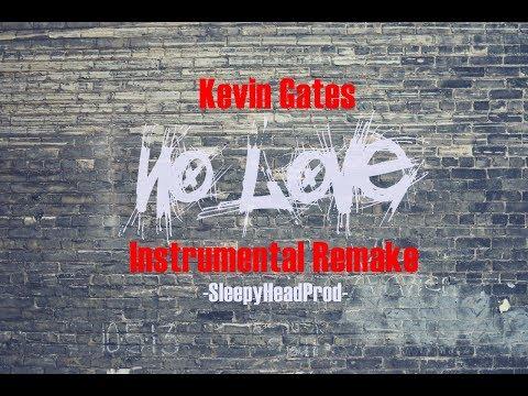 No Love~Kevin Gates(Instrumental Remake)*BEST