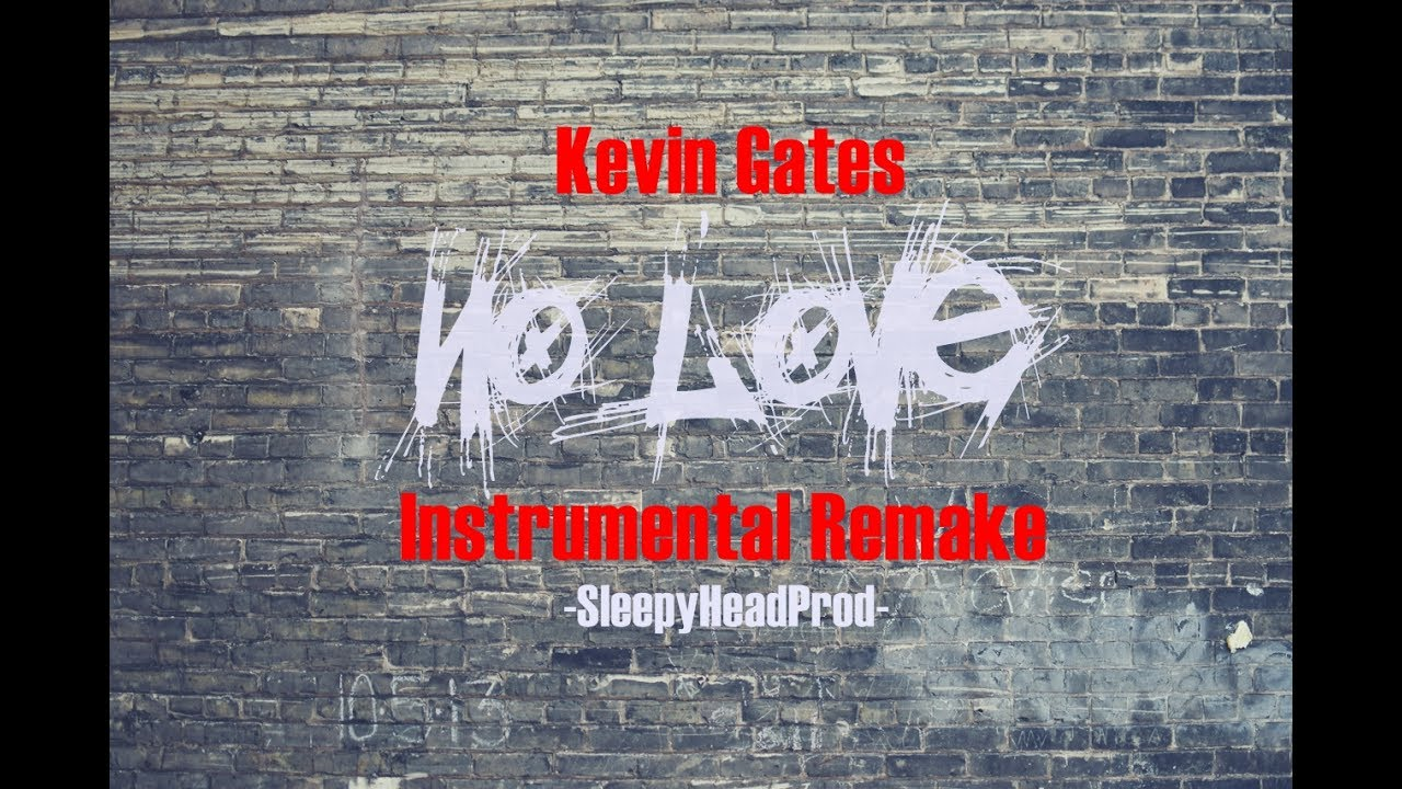 No Love~Kevin Gates(Instrumental Remake)*BEST