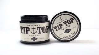 Tip Top Original Pomade - Hair Product Review