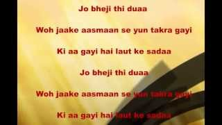 Jo bheji thi dua is an awesome song. here are the lyrics of in hd format. http://youtu.be/ggalywzmil0
