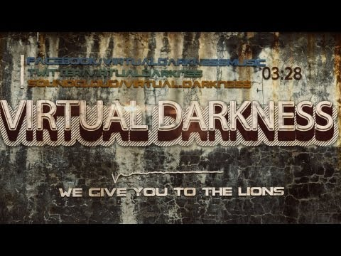 Virtual Darkness - We Give You To The Lions