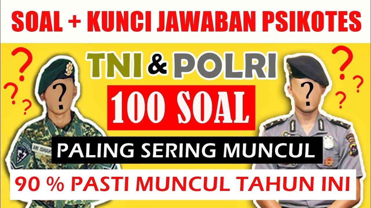 (100soal) SOAL PSIKOTES TNI DAN POLRI YANG PALING SERING MUNCUL SETIAP TAHUNNYA
