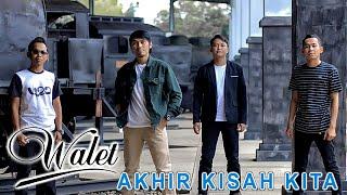 Walet - Akhir Kisah Kita (Official Music Video)