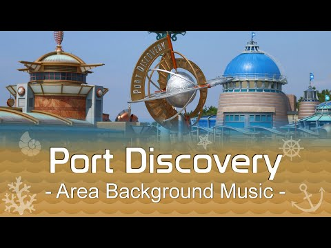 Tokyo DisneySea Port Discovery - Area Background Music