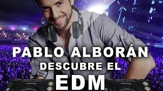 Sahe - Pablo Alborán descubre el EDM [Remixes]
