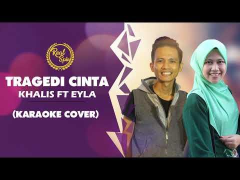 Tragedi Cinta- Khalis ft Eyla (karaoke cover)