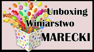 Unboxing 6 - przy lampce wina - Winiarstwo Marecki