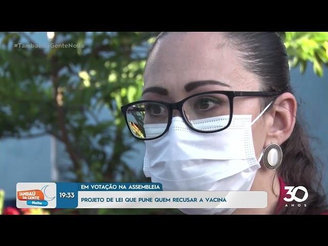 Projeto de lei que pune quem recusar a vacina -  Tambaú da Gente Noite