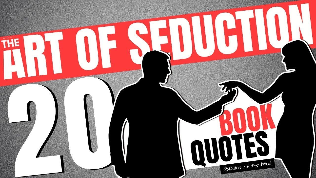 The Art Of Seduction 20 Book Quotes Robert Greene Youtube