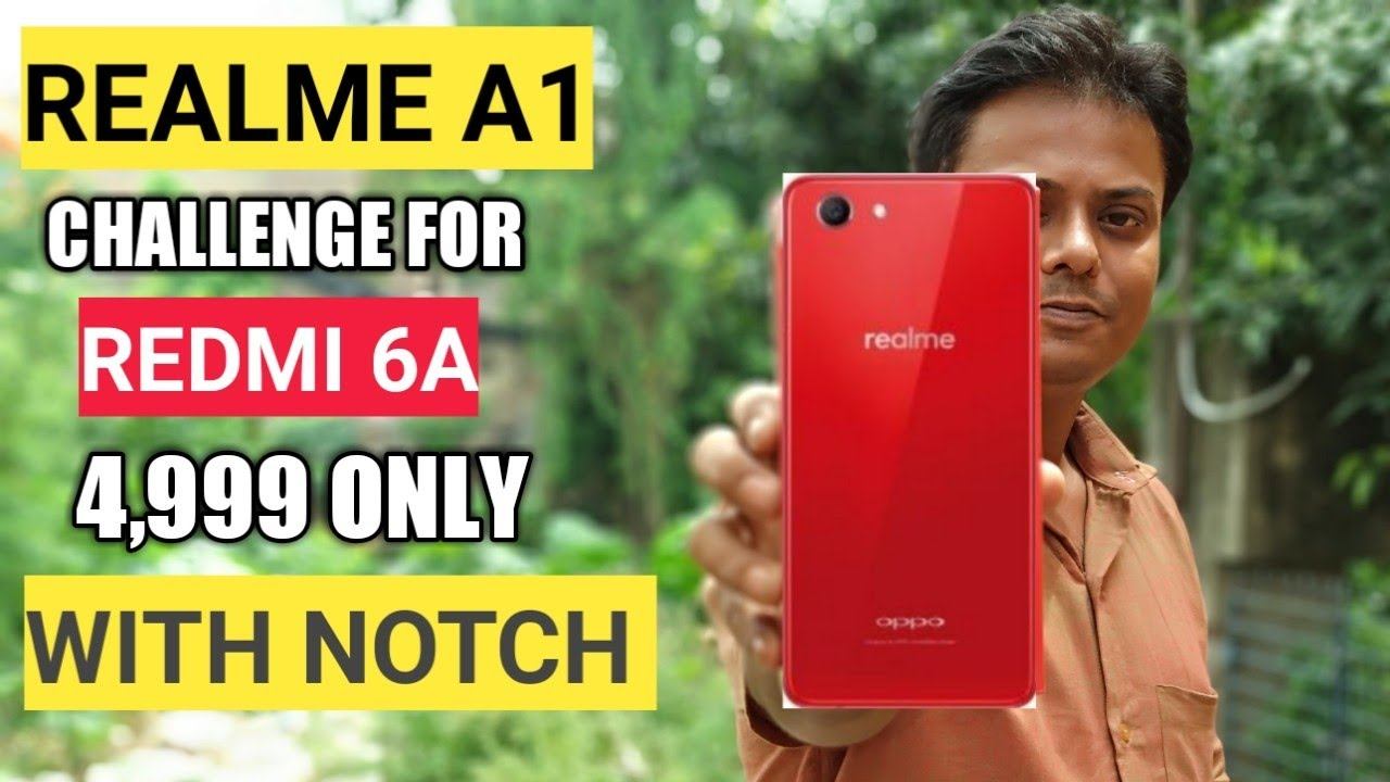 Realme A1 Challenge For Redmi 6A | Realme A1 price, specs, features &  Launch date in india