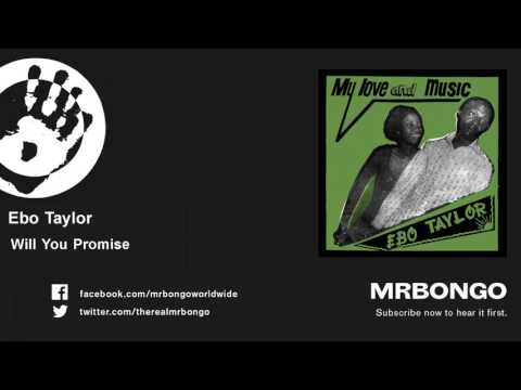 Ebo Taylor - Will You Promise