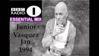 Junior Vasquez - BBC Essential Mix - Jan 94