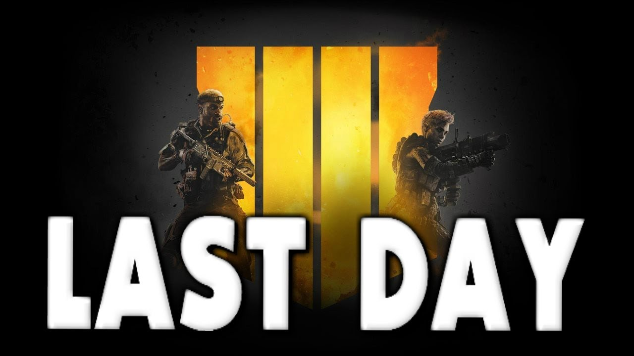 Last day! (Black Ops 4 Beta)